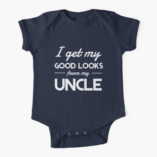I get my good lucks from my uncle Short Sleeve Baby One-Piece