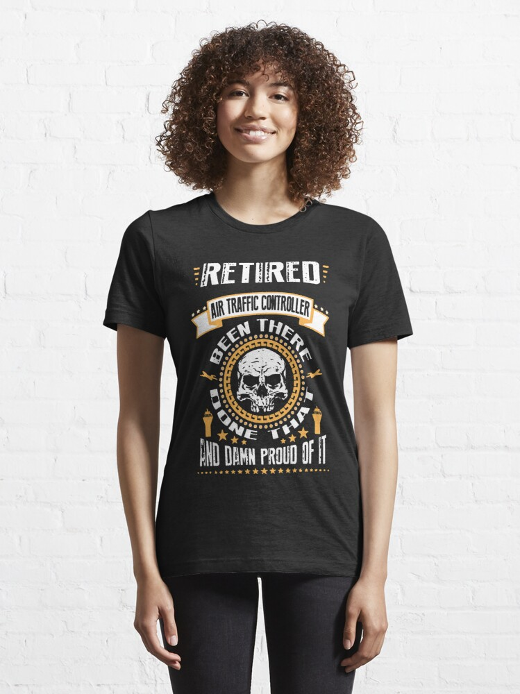 Alternate view of Retired Air Traffic Controller Essential T-Shirt
