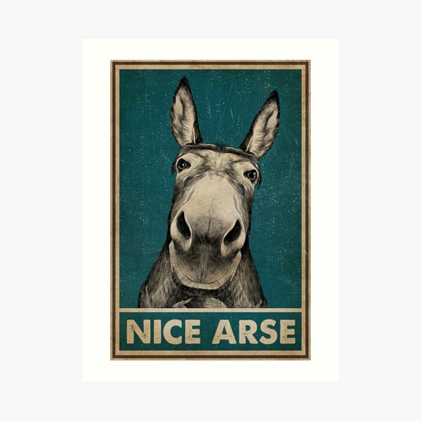 nice arse poster Art Print