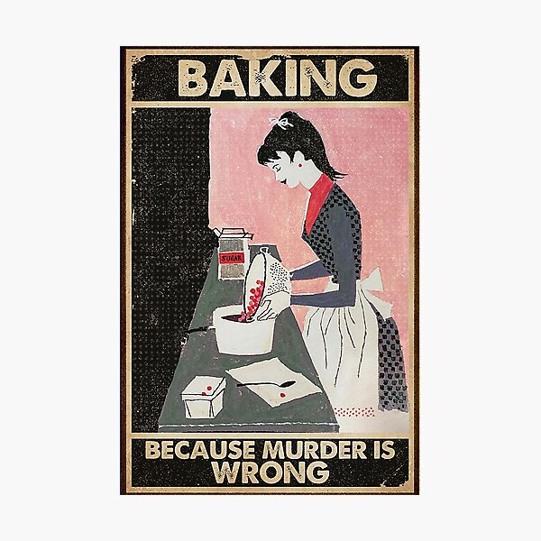 Girl baking because murder is wrong Photographic Print