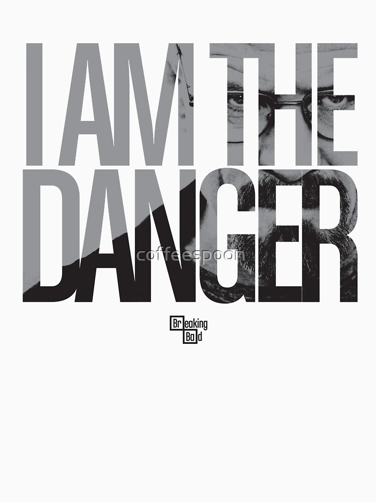 TShirtGifter presents: I Am The Danger | Unisex T-Shirt