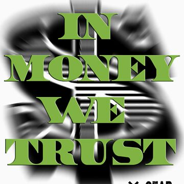 In Money We Trust - SYW Gear by infectus