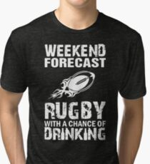 Weekend Forecast Rugby With A Chance Of Drinking Tri-blend T-Shirt