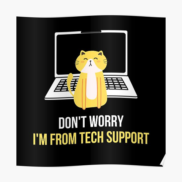 Cat From Tech Support Poster