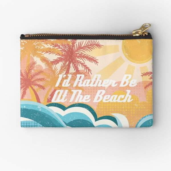I 'd Rather Be At The Beach Zipper Pouch