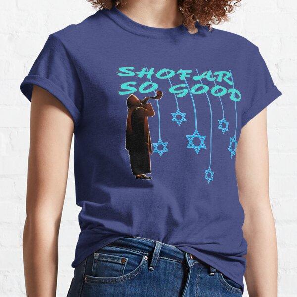 SHOFAR SO GOOD Classic T-Shirt