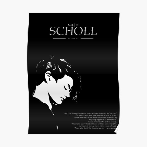 A Quote By Sophie Scholl Poster