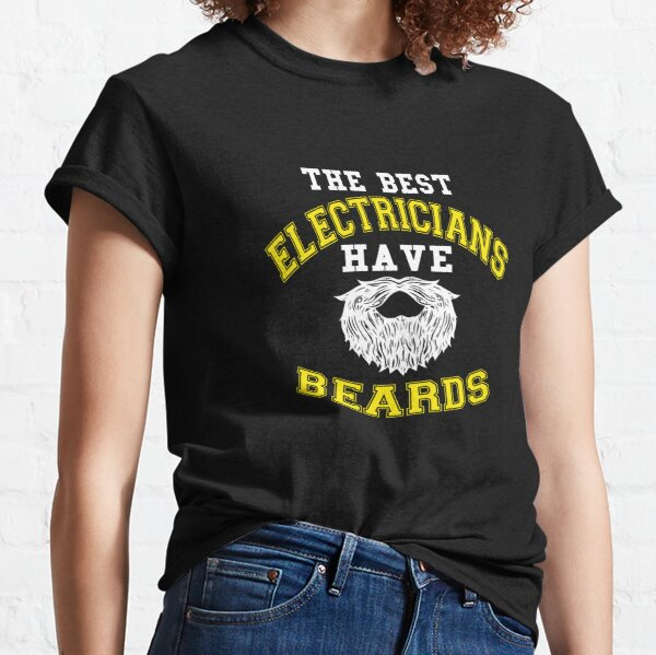 The Best Electricians Have Beards Classic T-Shirt