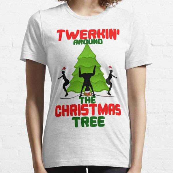 Twerk'n around the Christmas tree Essential T-Shirt