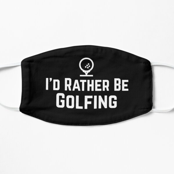 I'd rather be golfing best Gift for Golfers Mask