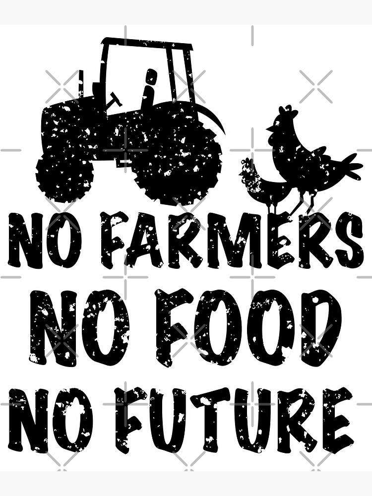 No Farmers No Future No Food Greeting Card By Adelda19 Redbubble