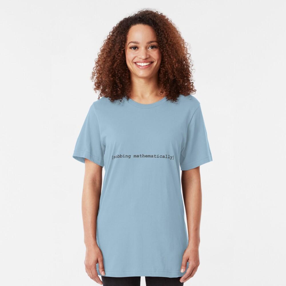 Tee: [sobbing mathematically] Slim Fit T-Shirt