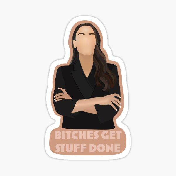 AOC Bitches Get Stuff Done Sticker