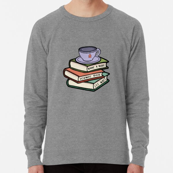 "Books and tea - ""Name a more icon duo"" meme Lightweight Sweatshirt"