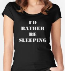 I'd Rather Be Sleeping Women's Fitted Scoop T-Shirt