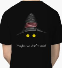 Maybe We Don't Exist - Final Fantasy IX (Vivi) Classic T-Shirt