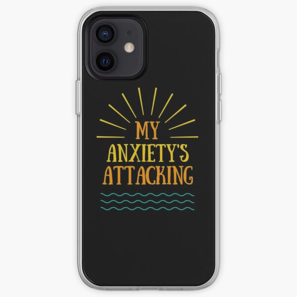 My Anxiety's Attacking iPhone Soft Case