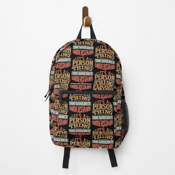Person Family Name -  It's A Person Thing You Wouldn't Understand Backpack