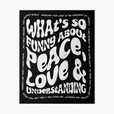 Peace Love and Understanding Elvis Costello Art Board Print