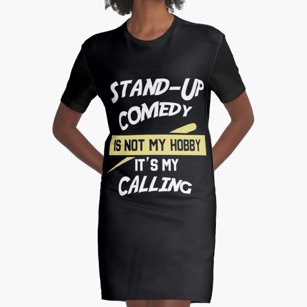 Comedy, Stand Up Graphic T-Shirt Dress