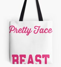 Don't Let The Pretty Face Fool You I'm A Beast Tote Bag