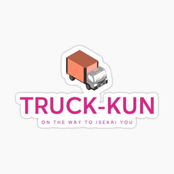 Truck-Kun the Isekai Champion Sticker