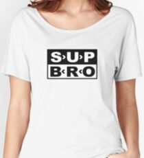 SUP BRO Women's Relaxed Fit T-Shirt