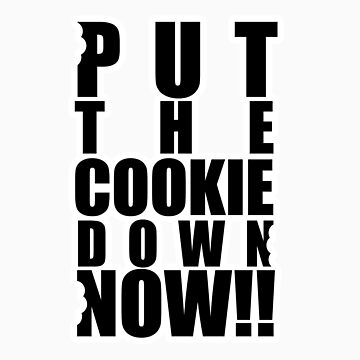 Put the cookie down now!! by bodj83