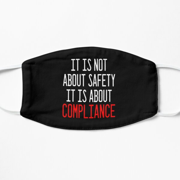 It Is Not About Safety It Is About Compliance Mask