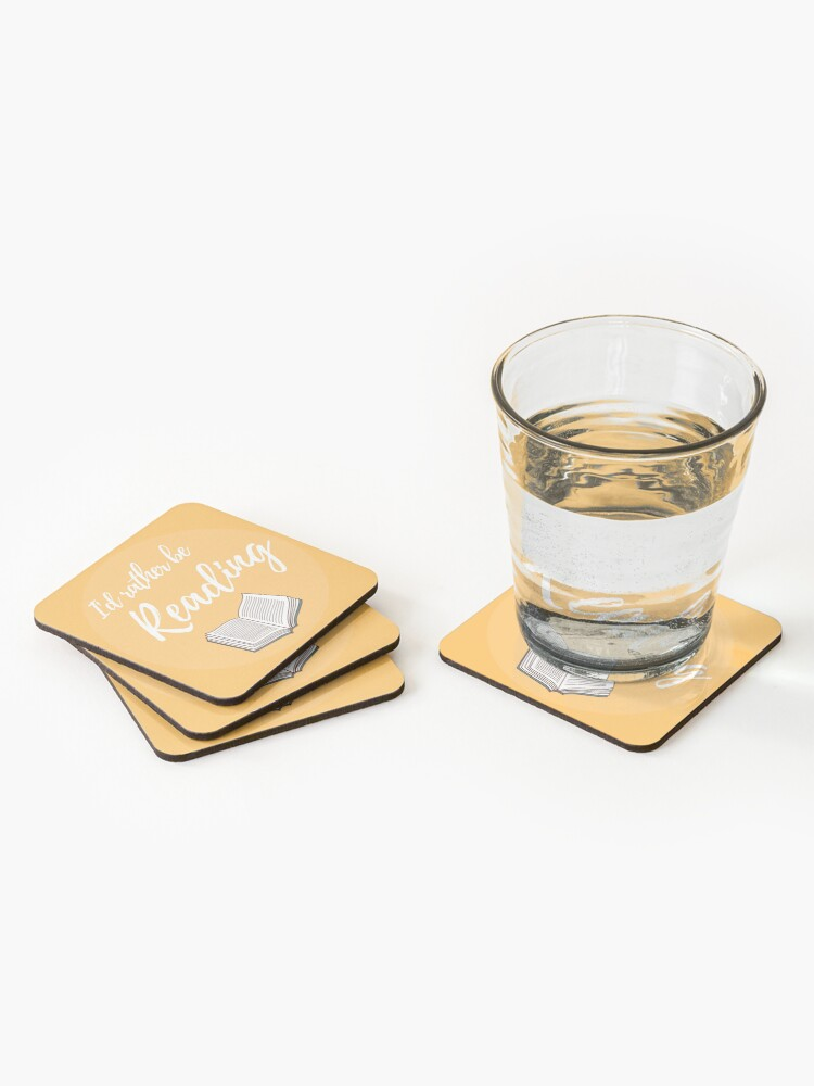 Alternate view of I'd rather be reading Coasters (Set of 4)