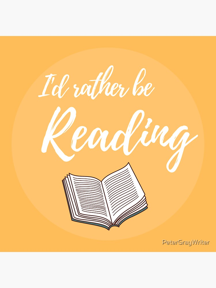 I'd rather be reading by PeterGrayWriter