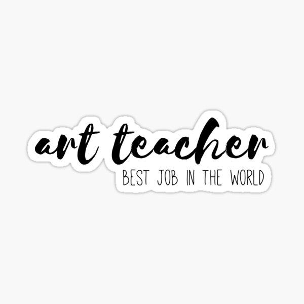 Art Teacher, Best Job in the World Sticker