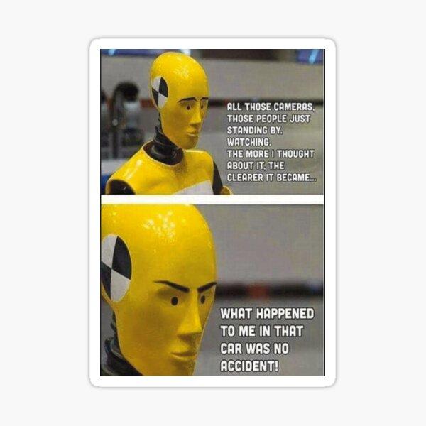 Funny self aware test dummy meme Sticker