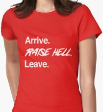 Arrive. Raise Hell. Leave Women's Fitted T-Shirt