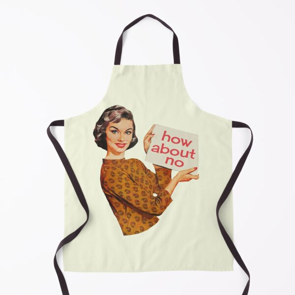 How About a Big Box of No? Apron
