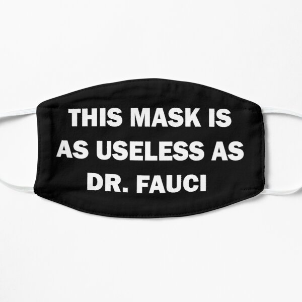 This Mask is a USELESS as Dr. Fauci quotes sayings Covering Gifts  Mask