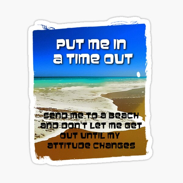 Time Out At The Beach Sticker