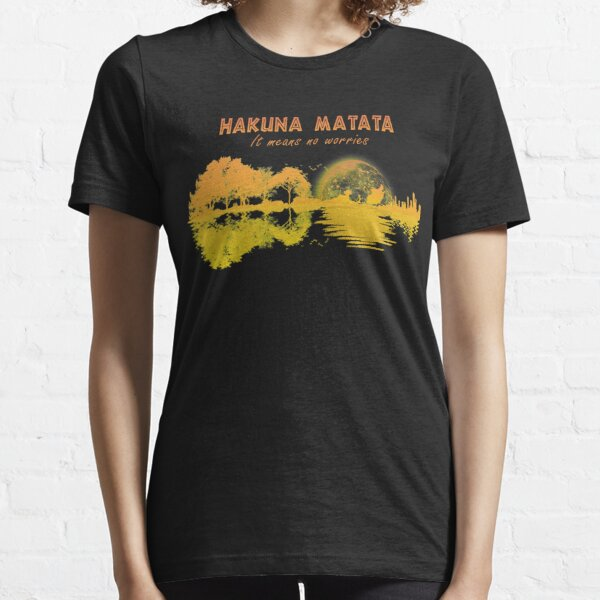 Hakuna Matata It Means No Worries Guirta Essential T-Shirt
