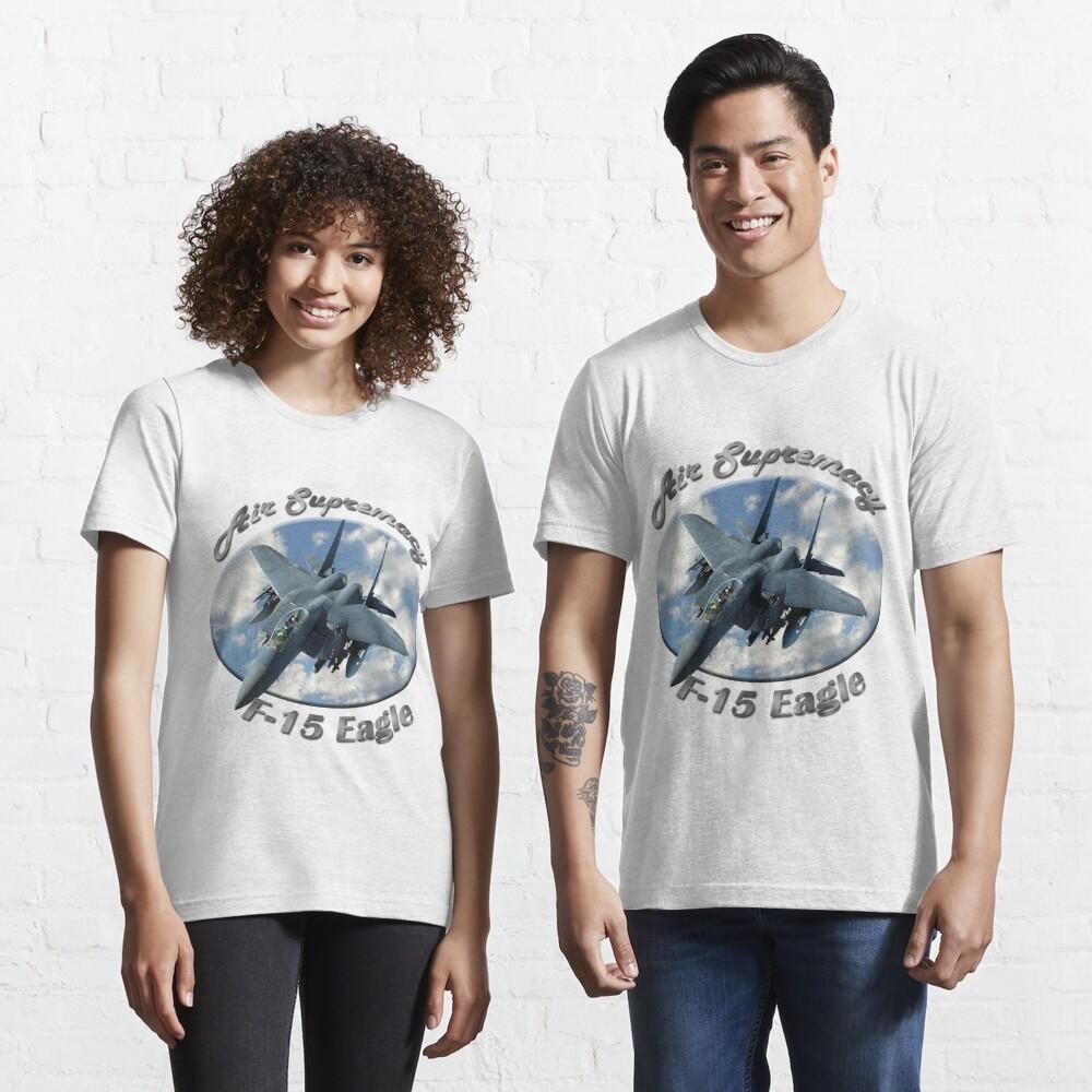 F-15 Eagle Air Supremacy Essential T-Shirt