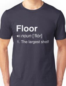 Funny Definition of the Floor Unisex T-Shirt