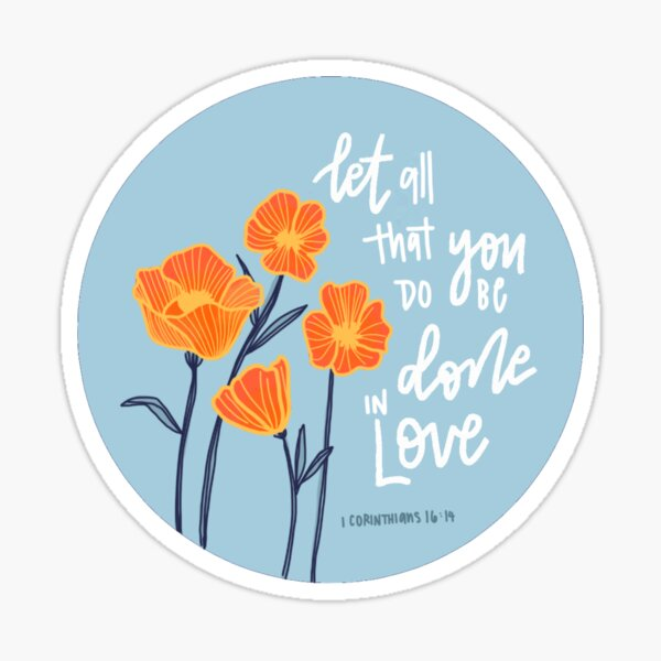 1 Corinthians 16:14 Sticker