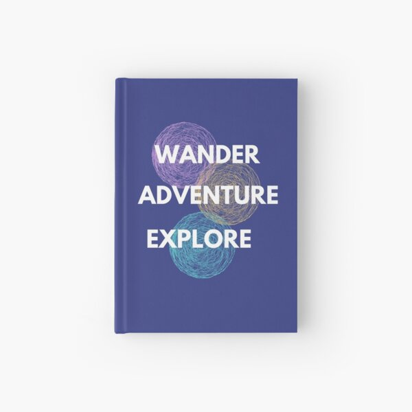 Wander, Adventure, Explore Hardcover Journal