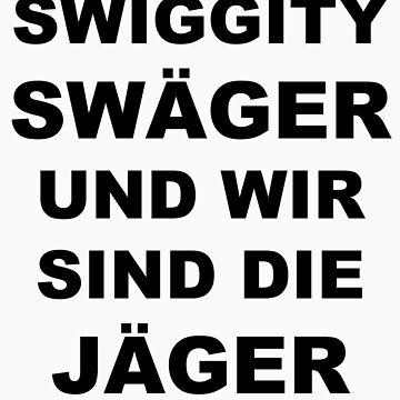 Swiggity Swäger Und Wir Sind Die Jäger by rock3199star