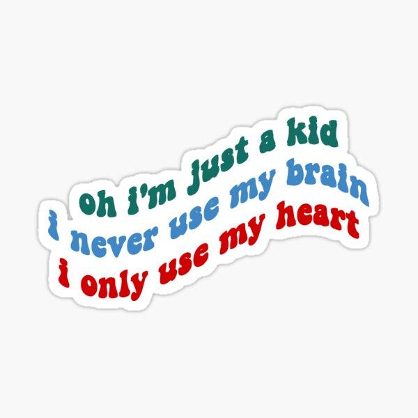 oh im just a kid (current joys- kids) Sticker