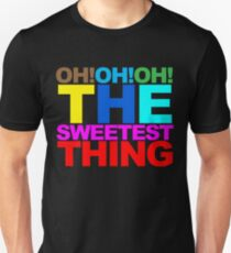 The sweetest thing  T-Shirt