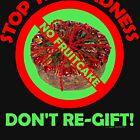 No Holiday Fruitcake by ArtVixen