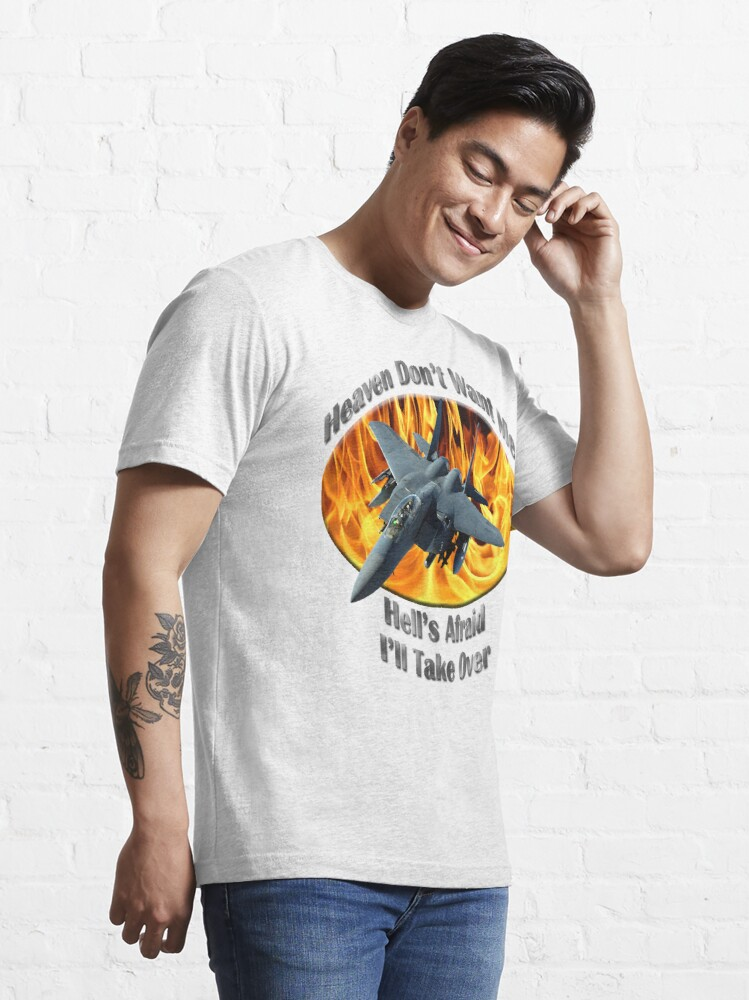 Alternate view of F-15 Eagle Heaven Don't Want Me Essential T-Shirt