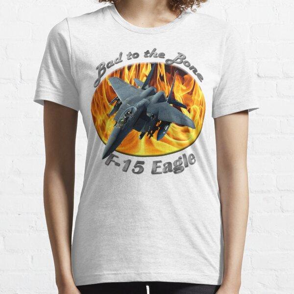 F-15 Eagle Bad To The Bone Essential T-Shirt