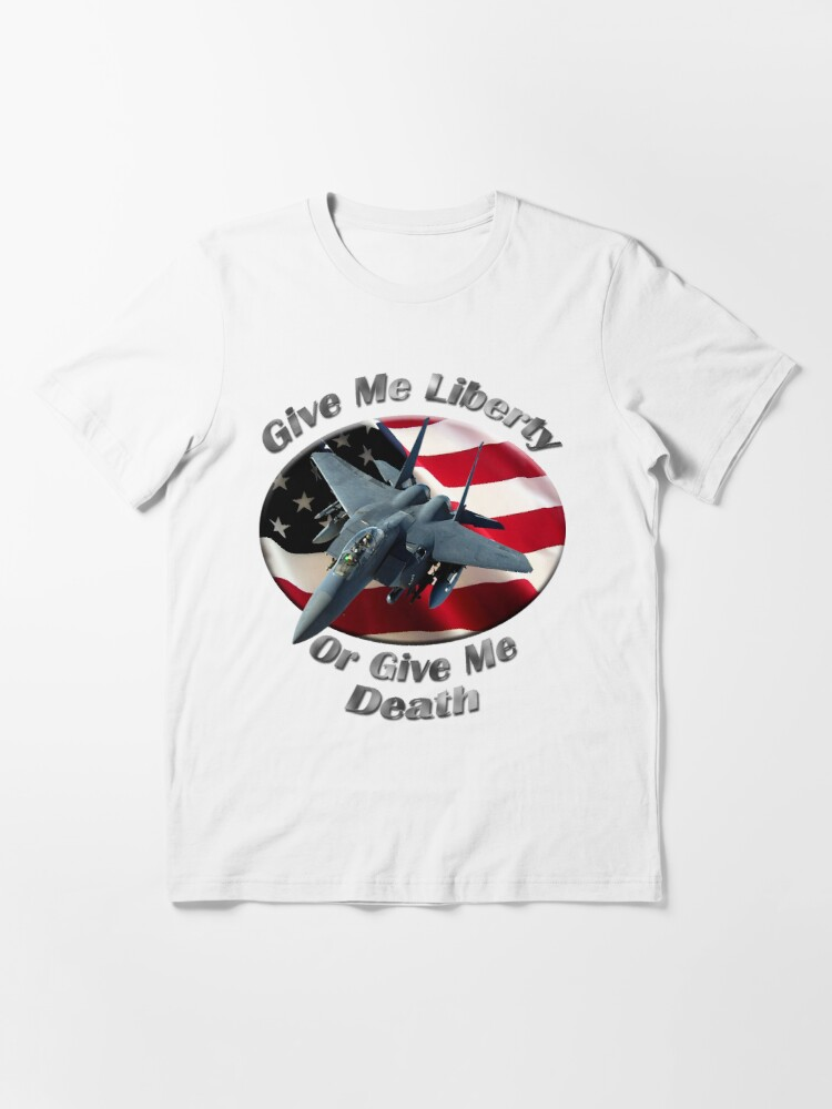Alternate view of F-15 Eagle Give Me Liberty Essential T-Shirt