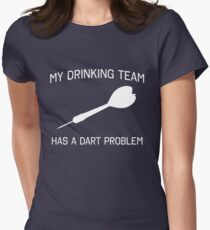 My drinking team has a dart problem Women's Fitted T-Shirt